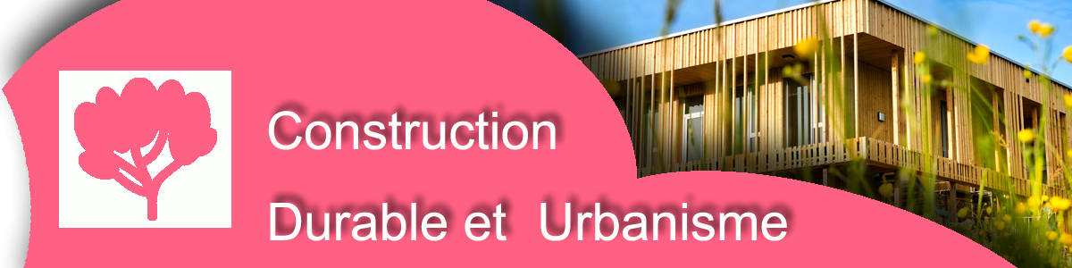 CONSTRUCTION DURABLE ET URBANI