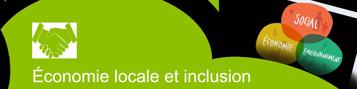 ÉCONOMIE LOCALE ET INCLUSION